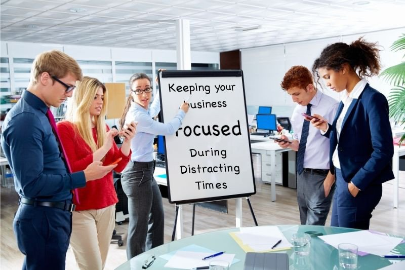 Keeping Your Woodland Park & Colorado Springs Business Focused During Distracting Times